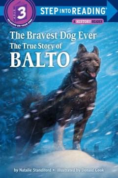 The bravest dog ever the true story of Balto cover image