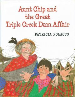Aunt Chip and the great Triple Creek dam affair cover image