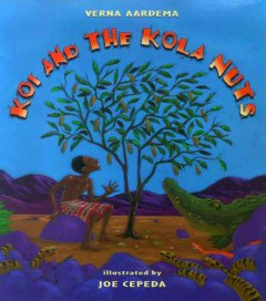 Koi and the kola nuts : a tale from Liberia cover image