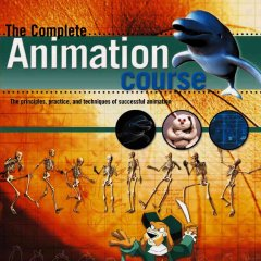 The complete animation course : the principles, practice, and techniques of successful animation cover image