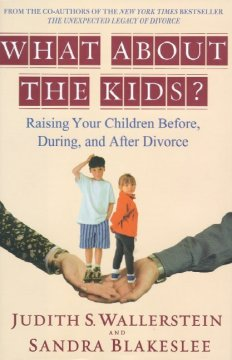 What about the kids? : raising your children before, during, and after divorce cover image