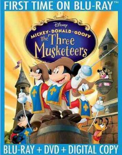 Mickey, Donald, Goofy [Blu-ray + DVD combo] the three musketeers cover image