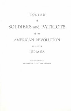 Roster of soldiers and patriots of the American Revolution buried in Indiana cover image