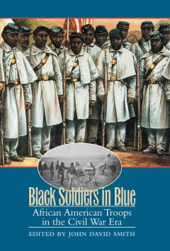 Black soldiers in blue : African American troops in the Civil War era cover image