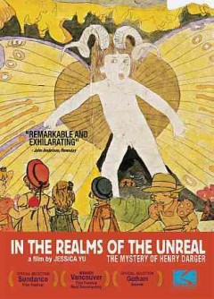 In the realms of the unreal the mystery of Henry Darger cover image