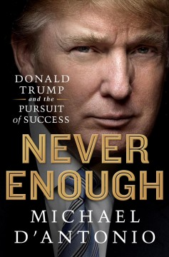 Never enough : Donald Trump and the pursuit of success cover image
