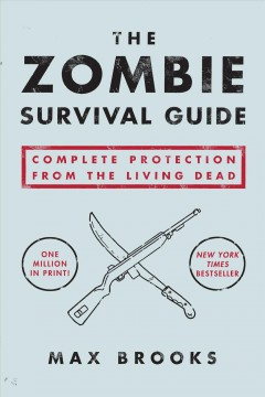 The zombie survival guide : complete protection from the living dead cover image