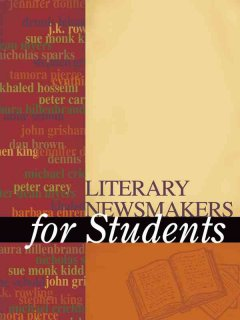Literary newsmakers for students. Volume 1 presenting analysis, context, and criticism on newsmaking novels, nonfiction, and poetry cover image