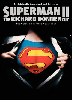 Superman 2 the Richard Donner cut cover image