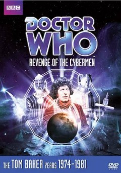 Doctor Who. Story 79, Revenge of the Cybermen cover image