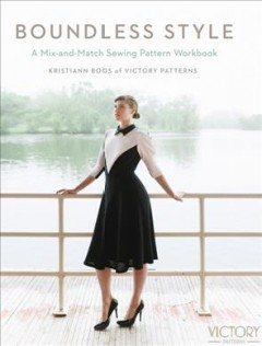 Boundless style : a mix-and-match sewing pattern workbook cover image