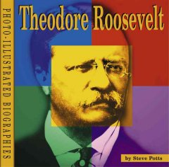 Theodore Roosevelt : a photo-illustrated biography cover image