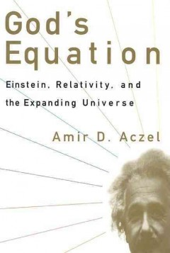God's equation : Einstein, relativity, and the expanding universe cover image