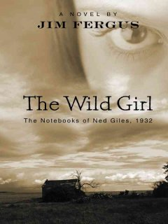 The wild girl the notebooks of Ned Giles, 1932 cover image