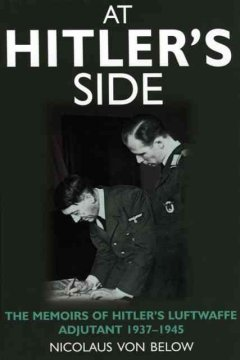At Hitler's side : the memoirs of Hitler's Luftwaffe adjutant cover image