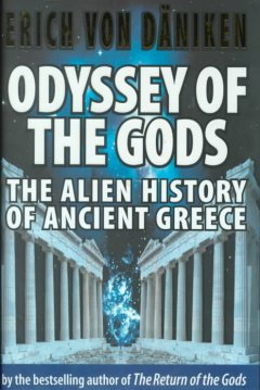 Odyssey of the gods : the alien history of ancient Greece cover image