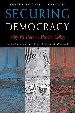 Securing democracy : why we have an electoral college cover image
