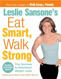 Leslie Sansone's eat smart, walk strong : the secrets to effortless weight loss cover image