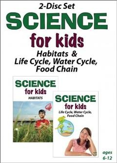 Science for kids. Habitats & life cycle, water cycle, food chain. Volume 1 & 2 cover image