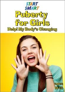 Puberty for girls Help! My body's changing cover image