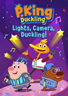 P. King Duckling. Lights, camera, duckling! cover image