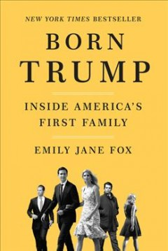 Born Trump : inside America's first family cover image
