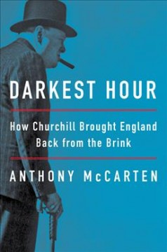 Darkest hour : how Churchill brought England back from the brink cover image
