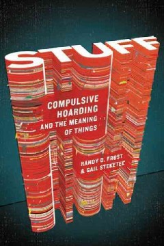 Stuff : compulsive hoarding and the meaning of things cover image