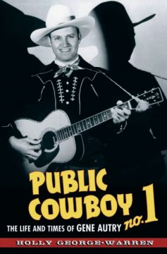 Public cowboy no. 1 : the life and times of Gene Autry cover image