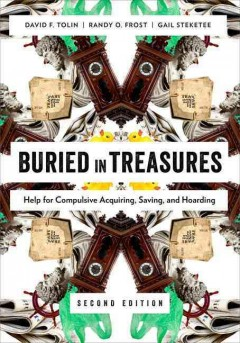 Buried in treasures : help for compulsive acquiring, saving, and hoarding cover image