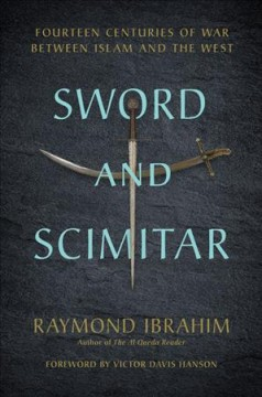 Sword and scimitar : fourteen centuries of war between Islam and the West cover image