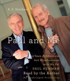 Paul and Me [fifty-three years of adventures and misadventures with my pal Paul Newman] cover image