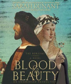 Blood & beauty the Borgias : a novel cover image
