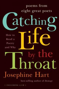 Catching life by the throat : how to read poetry and why : poems from eight great poets cover image