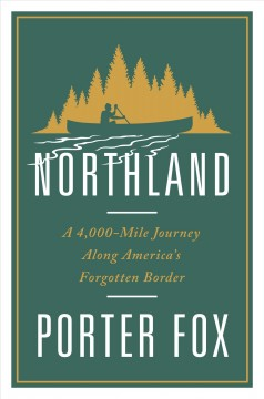 Northland a 4,000-mile journey along America's forgotten border cover image