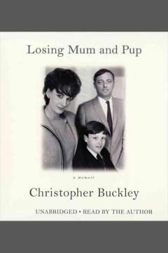 Losing Mum and Pup : a memoir cover image