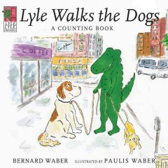 Lyle walks the dogs : a counting book cover image