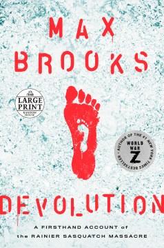 Devolution A Firsthand Account of the Rainier Sasquatch Massacre cover image