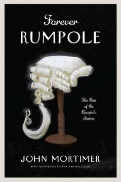 Forever Rumpole : the best of the Rumpole stories cover image