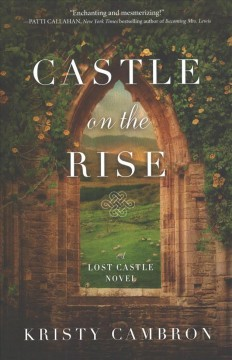 Castle on the rise : a Lost Castle novel cover image