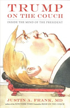 Trump on the couch : inside the mind of the president cover image