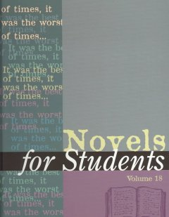 Novels for students. Volume 18 presenting analysis, context and criticism on commonly studied novels cover image