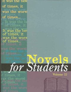 Novels for students. Volume 23 presenting analysis, context, and criticism on commonly studied novels cover image