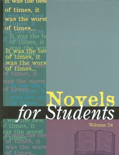 Novels for students. Volume 24 presenting analysis, context, and criticism on commonly studied novels cover image