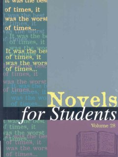 Novels for students. Volume 28 presenting analysis, context, and criticism on commonly studied novels cover image