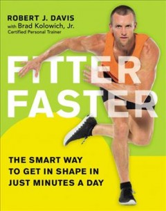 Fitter faster : the smart way to get in shape in just minutes a day cover image