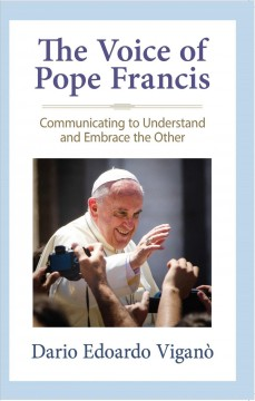 The voice of Pope Francis : communicating to understand and embrace the other cover image