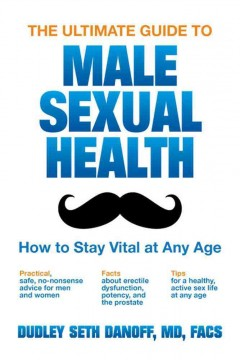 The ultimate guide to male sexual health : how to stay vital at any age cover image