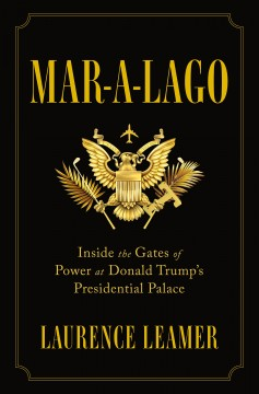 Mar-A-Lago : inside the gates of power at Donald Trump's presidential palace cover image