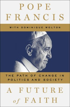 A future of faith : the path of change in politics and society cover image